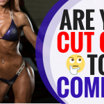 Are You Cut Out to Compete in Figure, Bikini or Physique?