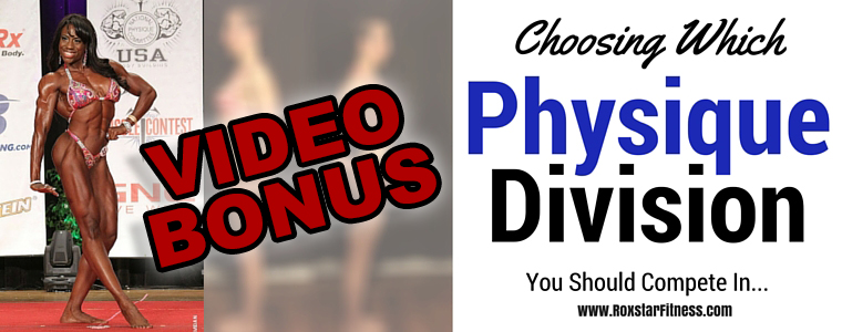 Bonus Video: Choosing Which Physique Division is Right For You!