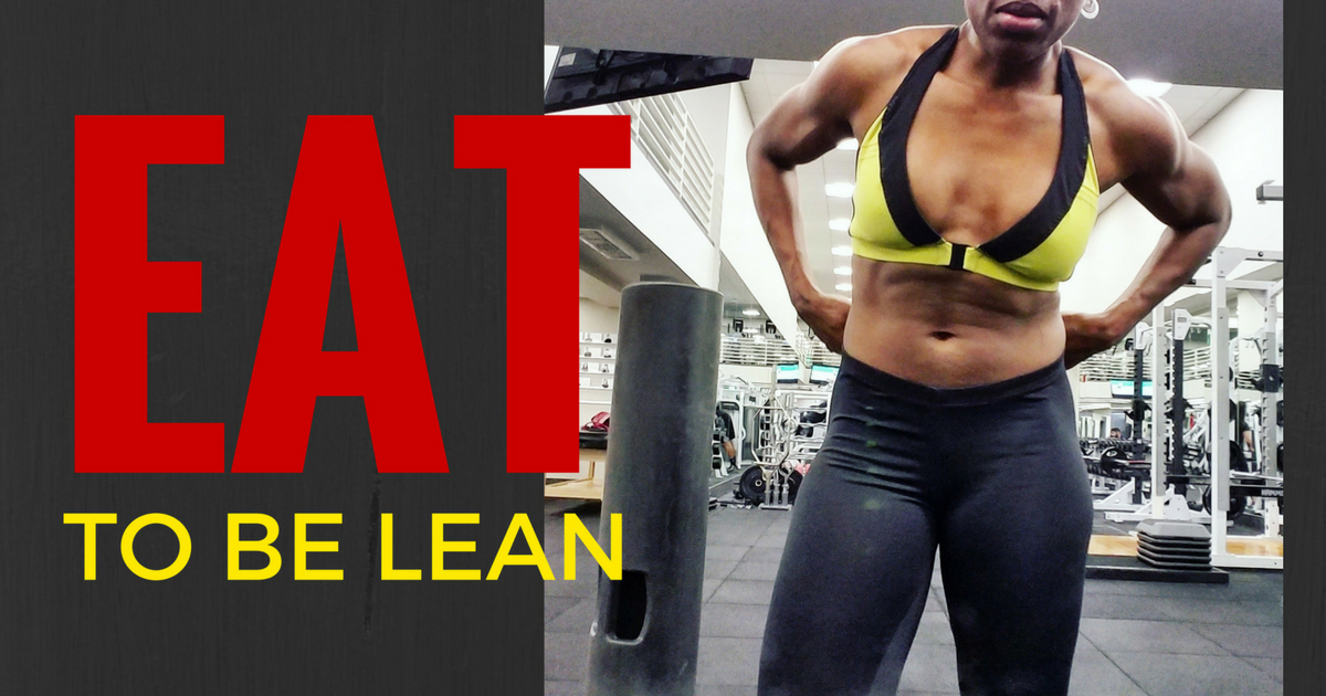 You Gotta EAT To Be Lean - Diet Tips for Fat Loss