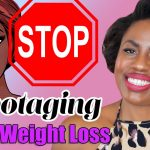 Why Do I Keep Sabotaging My Own Weight Loss Efforts?