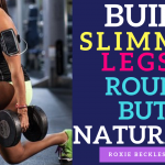 Build Slimmer Stronger Legs and Round Butt Naturally