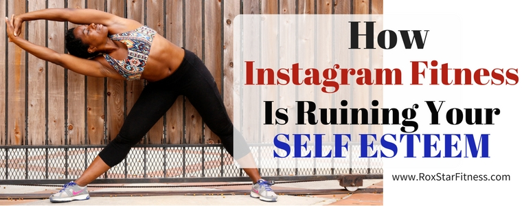 How Instagram Fitness is Ruining Your Self Esteem