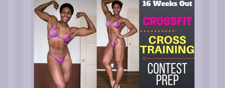 Cross Training, Crossfit and Contest Prep - 16 Weeks Out Progress
